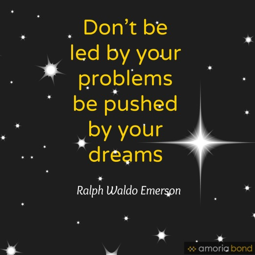 Don't be led by your problems